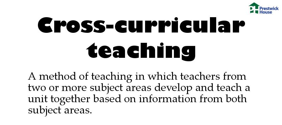 Cross-curricular teaching: A method of teaching in which teachers from two or more subject areas develop and teach a unit together based on information from both subject areas.