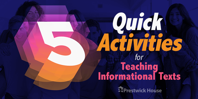 5 Quick Activities for Teaching Informational Texts