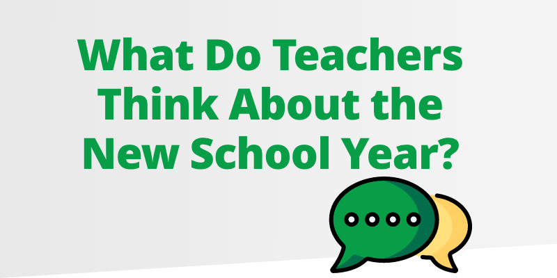 What Do Teachers Think About the New School Year?
