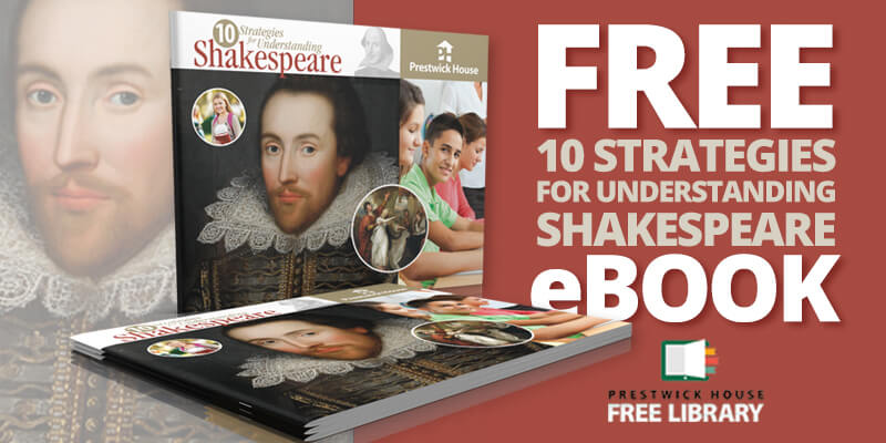 Get a free eBook - 10 Strategies for Understanding Shakespeare