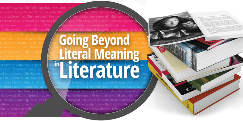Going Beyond Literal Meaning in Literature