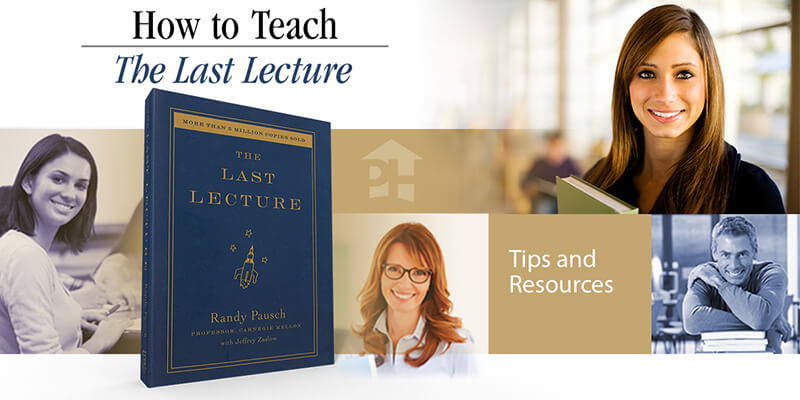 How to Teach The Last Lecture by Randy Pausch