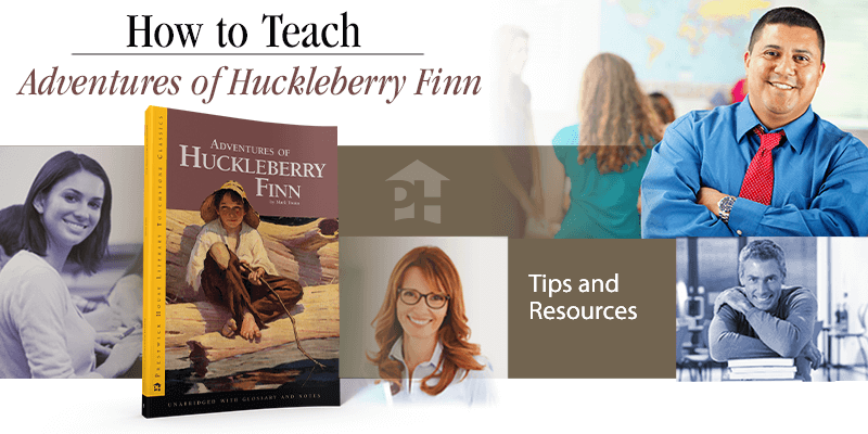 How to Teach Adventures of Huckleberry Finn