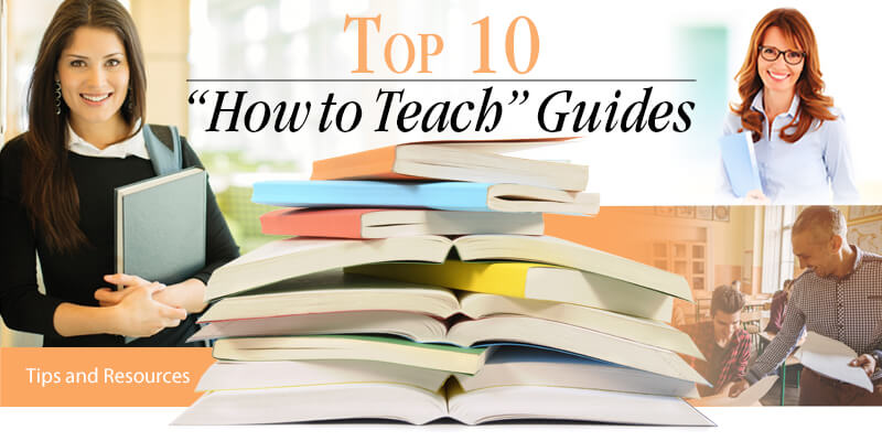 Top 10 How to Teach Guides