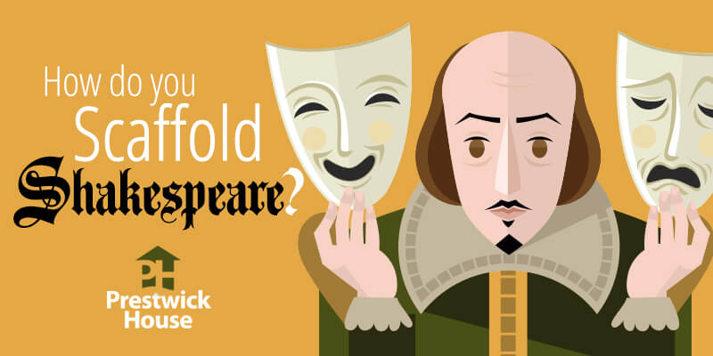 How do you scaffold Shakespeare?