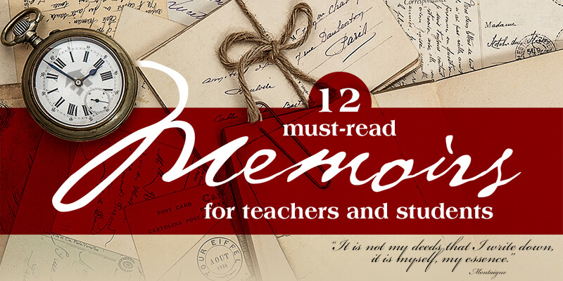 12 Must-Read Memoirs for Teachers and Students