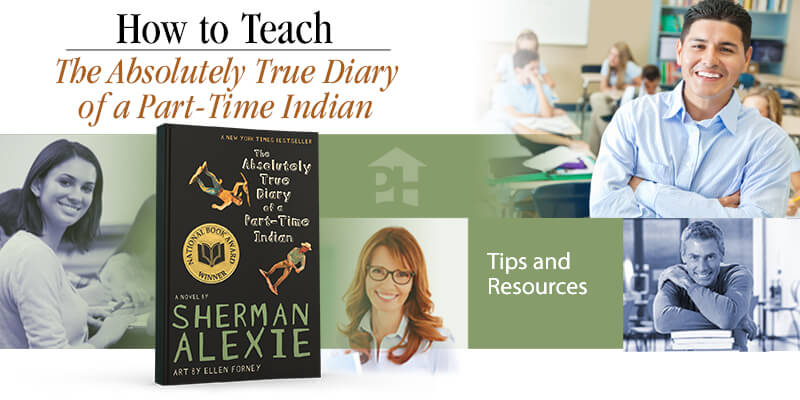 How to Teach The Absolutely True Diary of a Part-Time Indian