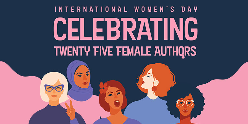 Celebrating 25 Female Authors for International Women's Month