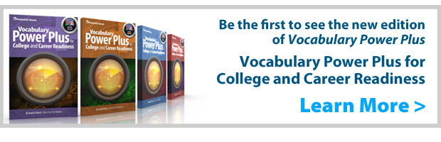 Get a free advance copy of the new edition of Vocabulary Power Plus