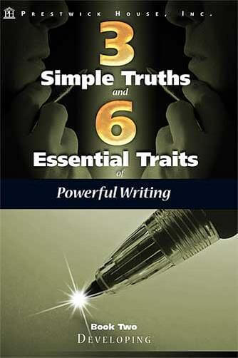 3 Simple Truths and 6 Essential Traits of Powerful Writing