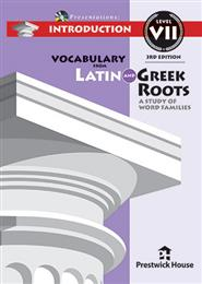 Vocabulary from Latin and Greek Roots Presentations: Introduction - Level VII
