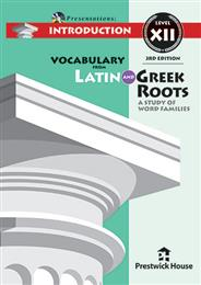 Vocabulary from Latin and Greek Roots Presentations: Introduction - Level XII