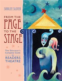 From the Page to the Stage; the Educator's Guide to Reader's Theatre