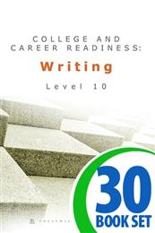 College and Career Readiness: Writing - Level 10 - 30 Books and Teacher's Edition