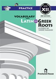 Vocabulary from Latin and Greek Roots Presentations: Practice - Level XII