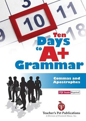 Ten Days to A+ Grammar: Commas and Apostrophes