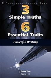 Three Simple Truths and Six Essential Traits of Powerful Writing: Book One - Novice