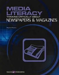 Media Literacy - Thinking Critically About Newspapers and Magazines