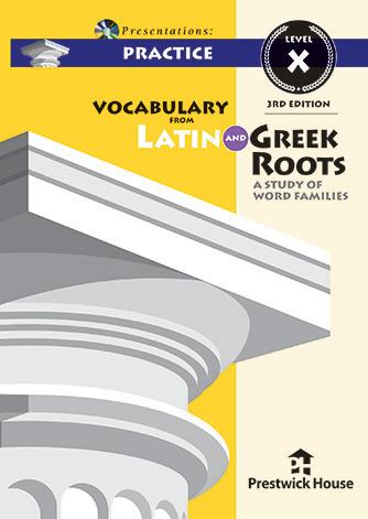 Vocabulary from Latin and Greek Roots Presentations: Practice - Level X