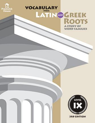 Vocabulary from Latin and Greek Roots: Level IX