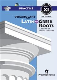 Vocabulary from Latin and Greek Roots Presentations: Practice - Level XI