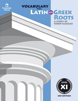 Vocabulary from Latin and Greek Roots: Level XI