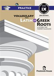 Vocabulary from Latin and Greek Roots Presentations: Practice - Level IX