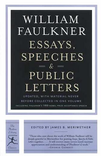 William Faulkner: Essays, Speeches, and Public Letters