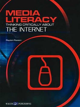 Media Literacy - Thinking Critically About Internet
