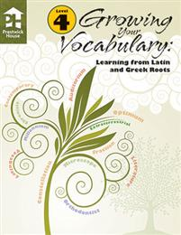 Growing Your Vocabulary: Learning from Latin and Greek Roots - Book A