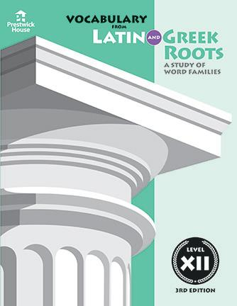 Vocabulary from Latin and Greek Roots: Level XII