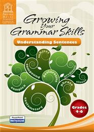 Growing Your Grammar: Understanding Sentences, Grades 4-6
