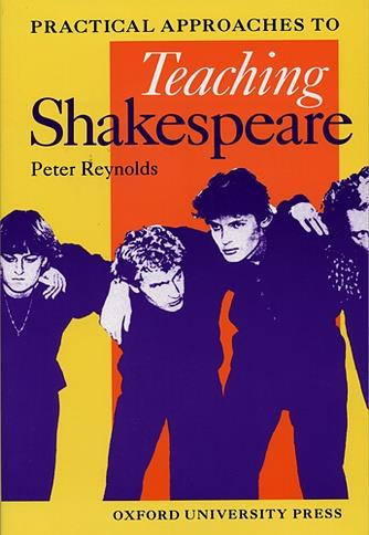 Practical Approaches to Teaching Shakespeare