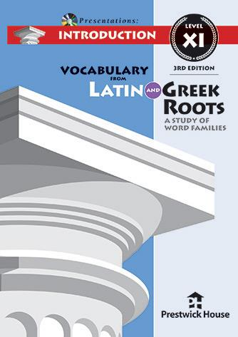 Vocabulary from Latin and Greek Roots Presentations: Introduction - Level XI
