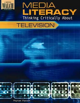 Media Literacy - Thinking Critically About Television