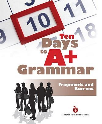 Ten Days to A+ Grammar: Fragments and Run-ons