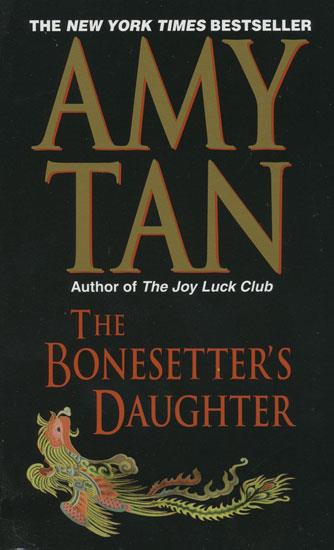 the bonesetters daughter Bonesetters daughter by amy tan and a great selection of similar used, new and collectible books available now at abebookscom.