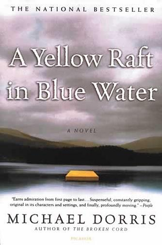 A Yellow Raft In Blue Water Quotes: Yellow Raft In Blue Water, A