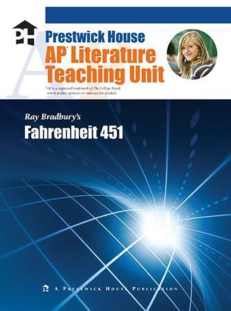 Fahrenheit 451 - AP Teaching Unit   Prestwick House