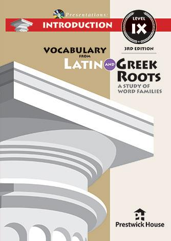 Vocabulary from Latin and Greek Roots Presentations: Introduction - Level IX