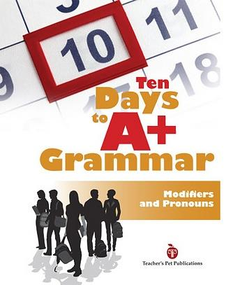 Ten Days to A Plus Grammar: Modifiers and Pronouns