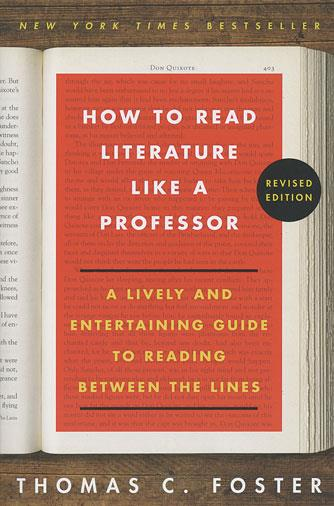 thomas c foster how to read literature like a professor