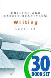 College and Career Readiness: Writing - Level 11 - 30 Books and Teacher's Edition