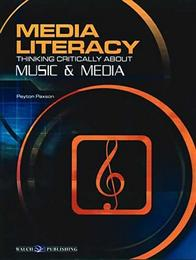 Media Literacy - Thinking Critically About Music and Media