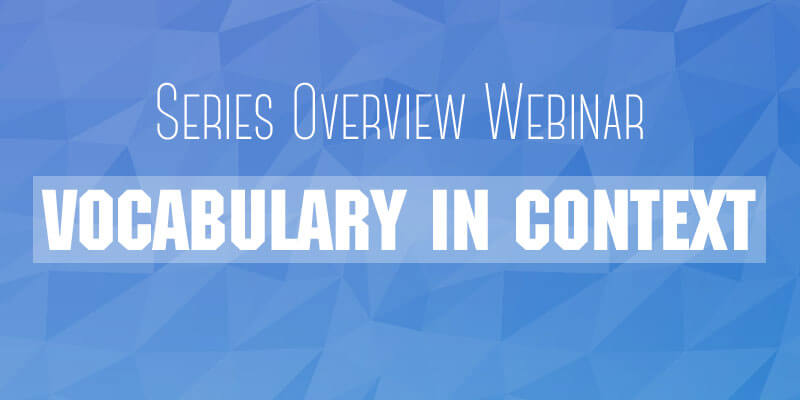 Vocabulary in Context Overview Webinar