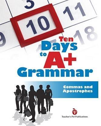 Ten Days to A Plus Grammar: Commas and Apostrophes