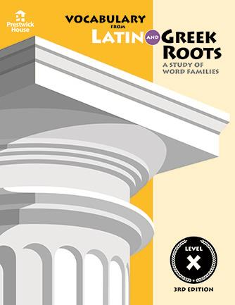 Vocabulary from Latin and Greek Roots - Level X