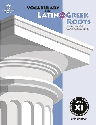 Vocabulary from Latin and Greek Roots - Level XI