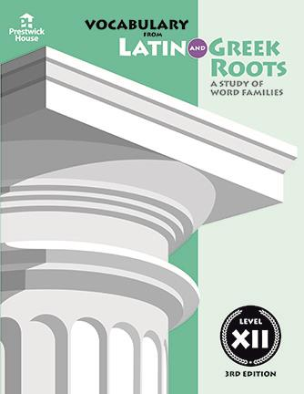 Vocabulary from Latin and Greek Roots - Level XII